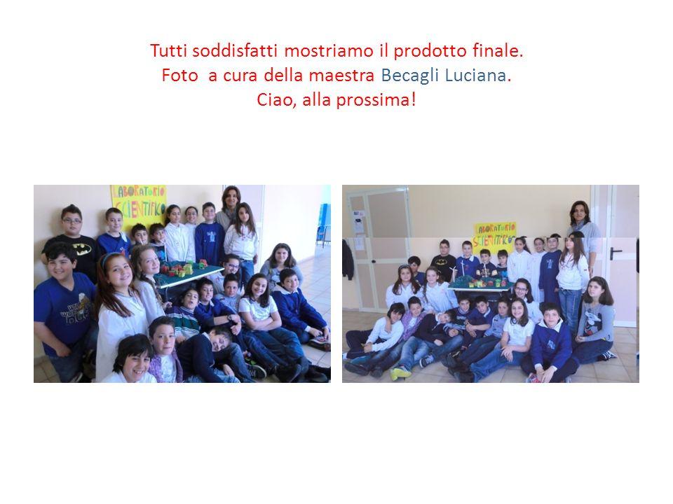 Tutti soddisfatti mostriamo il prodotto finale. Foto a cura della maestra Becagli Luciana. Ciao, alla prossima!