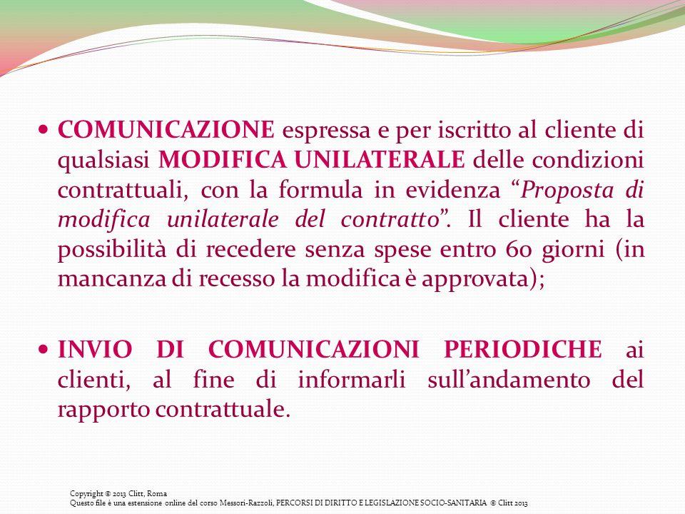 COMUNICAZIONE espressa e per iscritto al cliente di qualsiasi MODIFICA UNILATERALE delle condizioni contrattuali, con la formula in evidenza Proposta