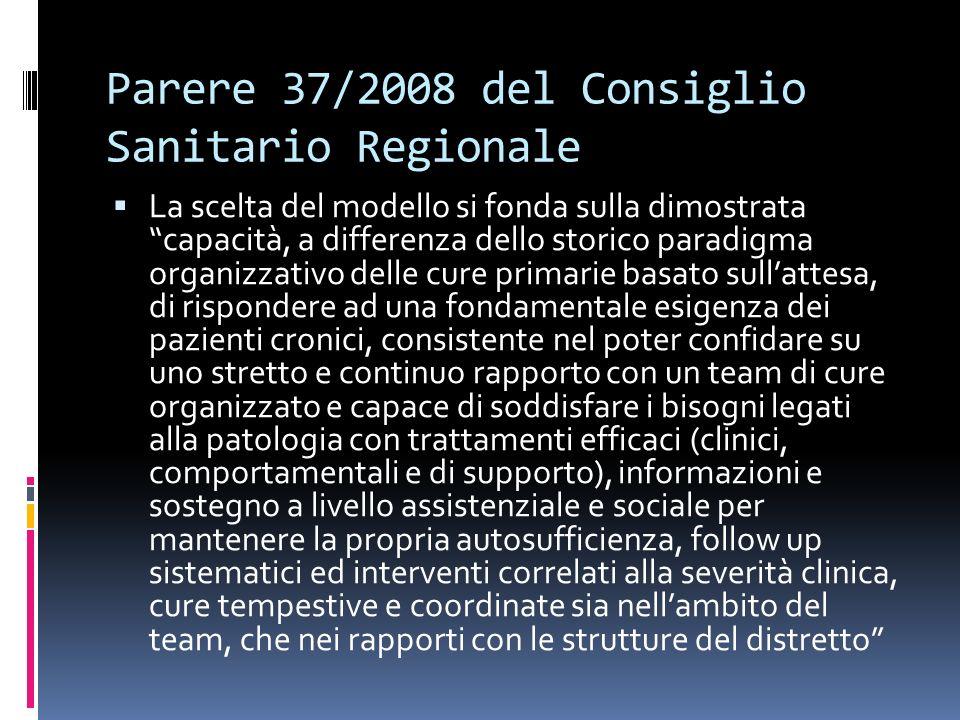 Parere 37/2008 del Consiglio Sanitario Regionale La scelta del modello si fonda sulla dimostrata capacità, a differenza dello storico paradigma organi