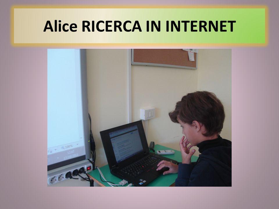 Alice RICERCA IN INTERNET
