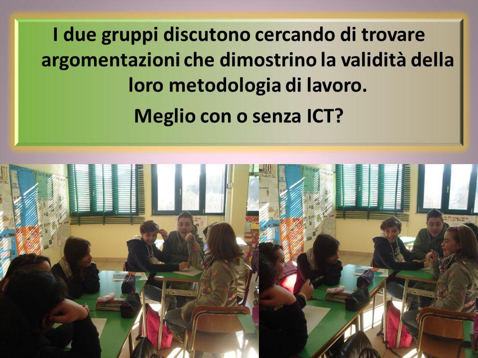 I due gruppi discutono cercando di trovare argomentazioni che dimostrino la validità della loro metodologia di lavoro. Meglio con o senza ICT?