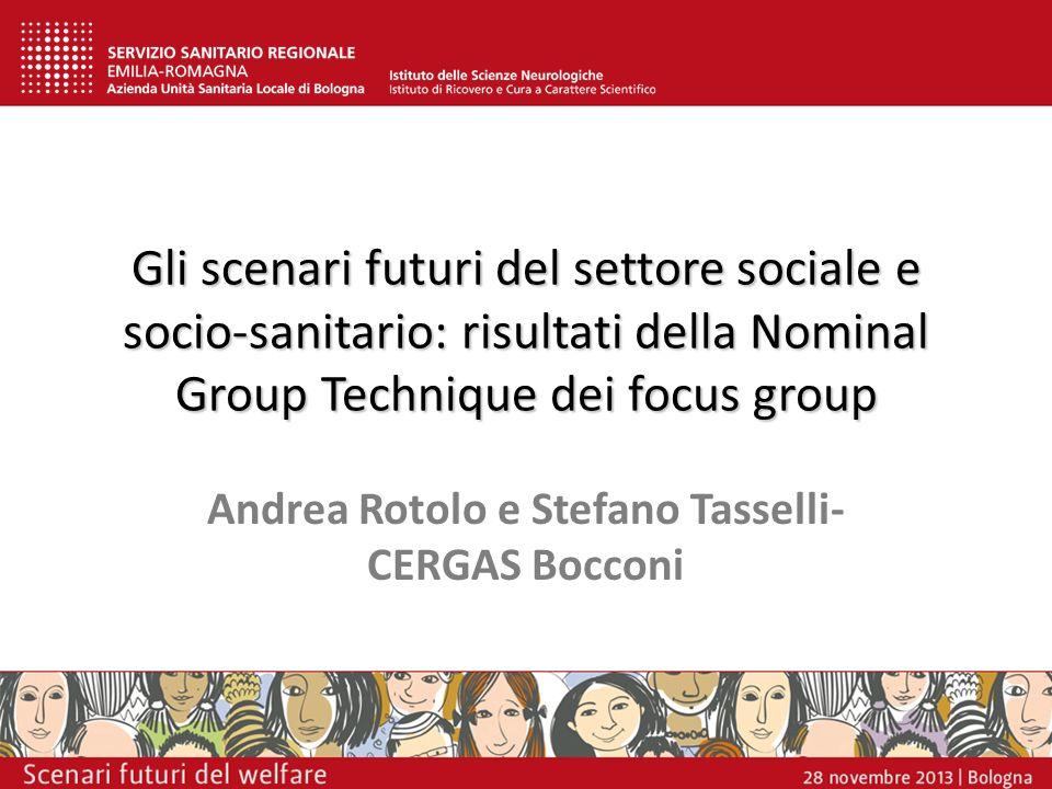 Gli scenari futuri del settore sociale e socio-sanitario: risultati della Nominal Group Technique dei focus group Andrea Rotolo e Stefano Tasselli- CE