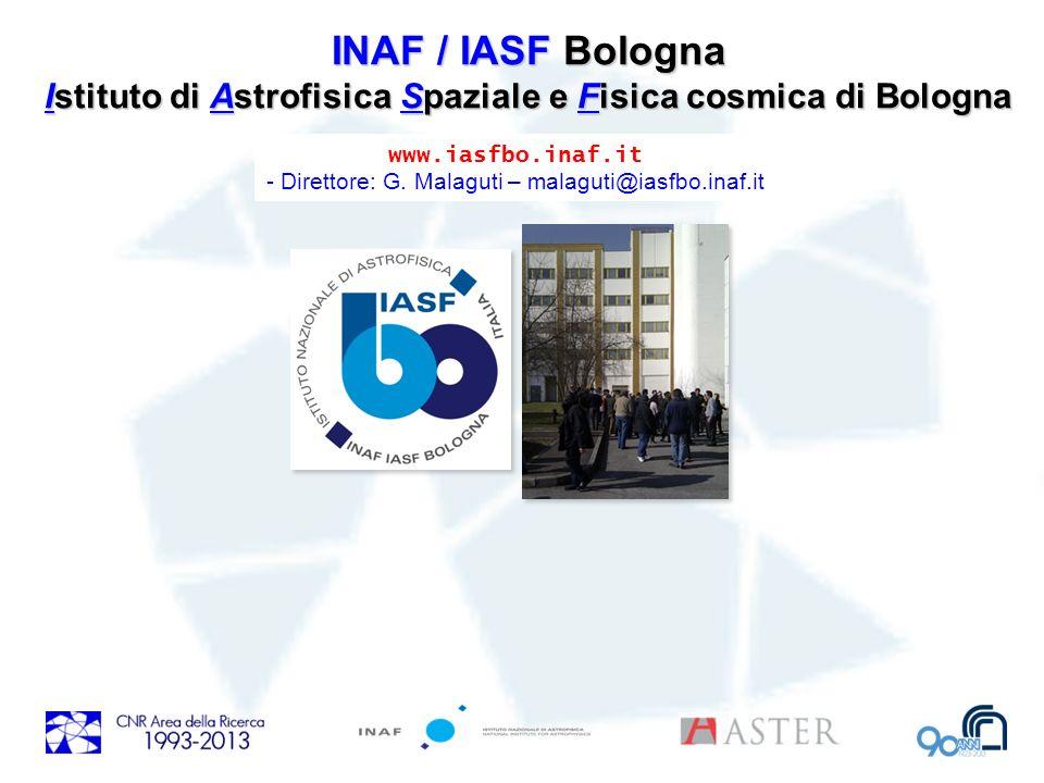 INAF / IASF Bologna Istituto di Astrofisica Spaziale e Fisica cosmica di Bologna www.iasfbo.inaf.it - Direttore: G. Malaguti – malaguti@iasfbo.inaf.it