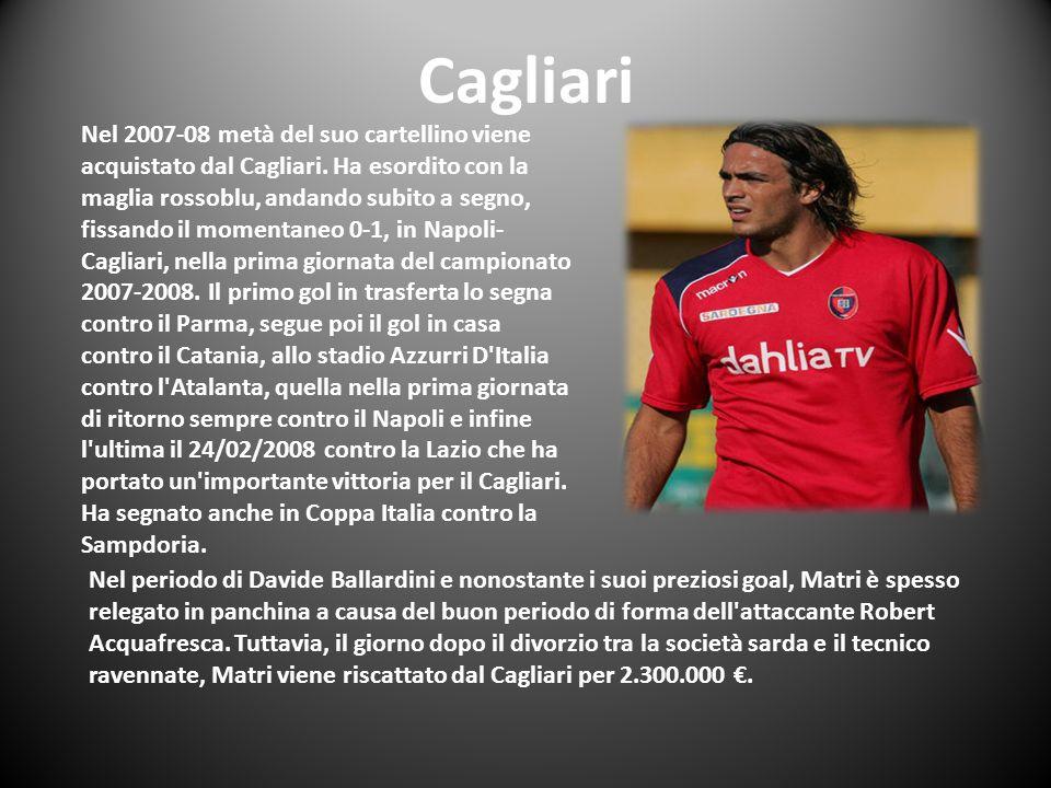 Cagliari Nel 2007-08 metà del suo cartellino viene acquistato dal Cagliari. Ha esordito con la maglia rossoblu, andando subito a segno, fissando il mo