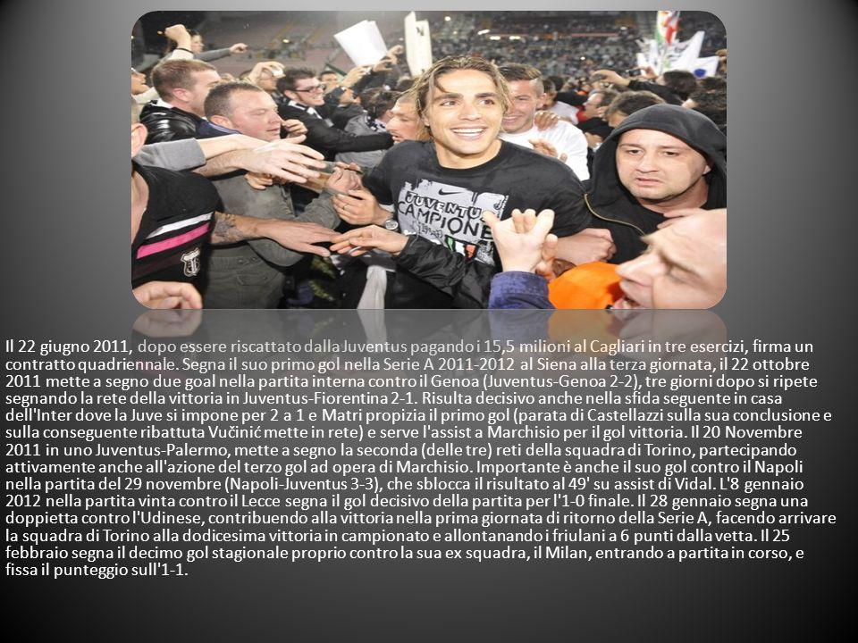 Il 22 giugno 2011, dopo essere riscattato dalla Juventus pagando i 15,5 milioni al Cagliari in tre esercizi, firma un contratto quadriennale. Segna il