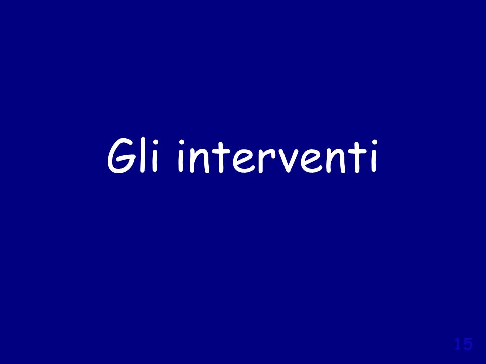 15 Gli interventi