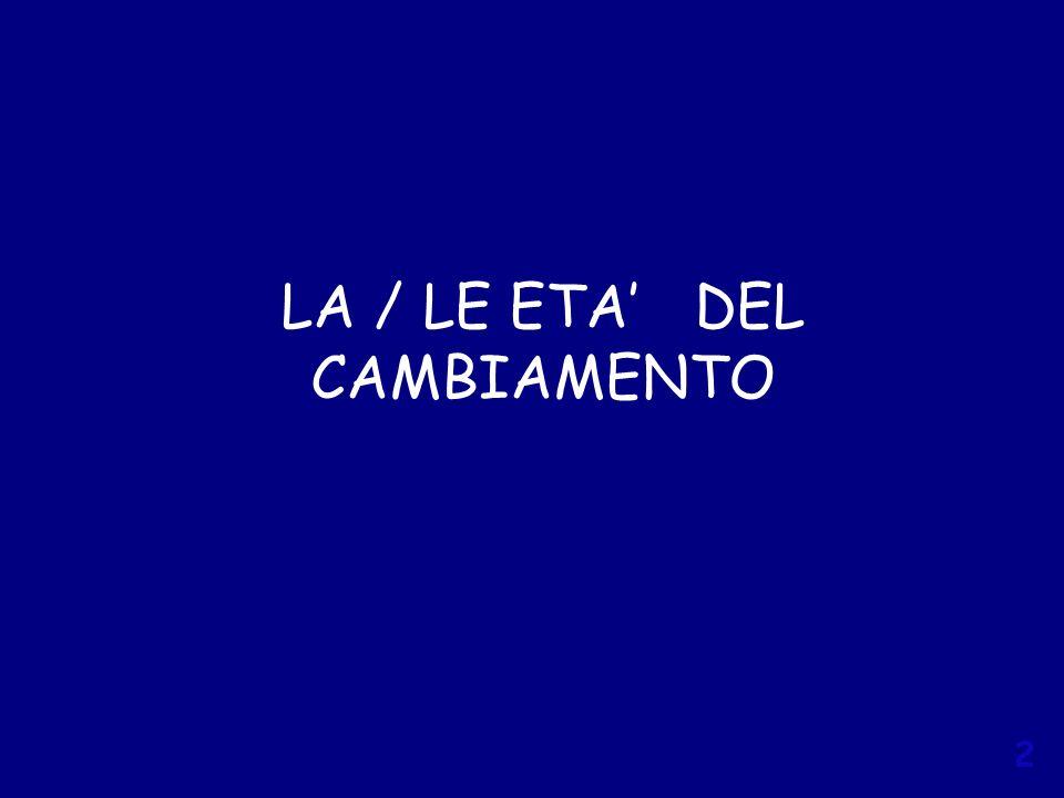 2 LA / LE ETA DEL CAMBIAMENTO