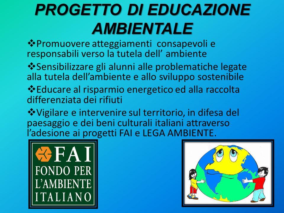 PROGETTO DI EDUCAZIONE AMBIENTALE Promuovere atteggiamenti consapevoli e responsabili verso la tutela dell ambiente Sensibilizzare gli alunni alle pro