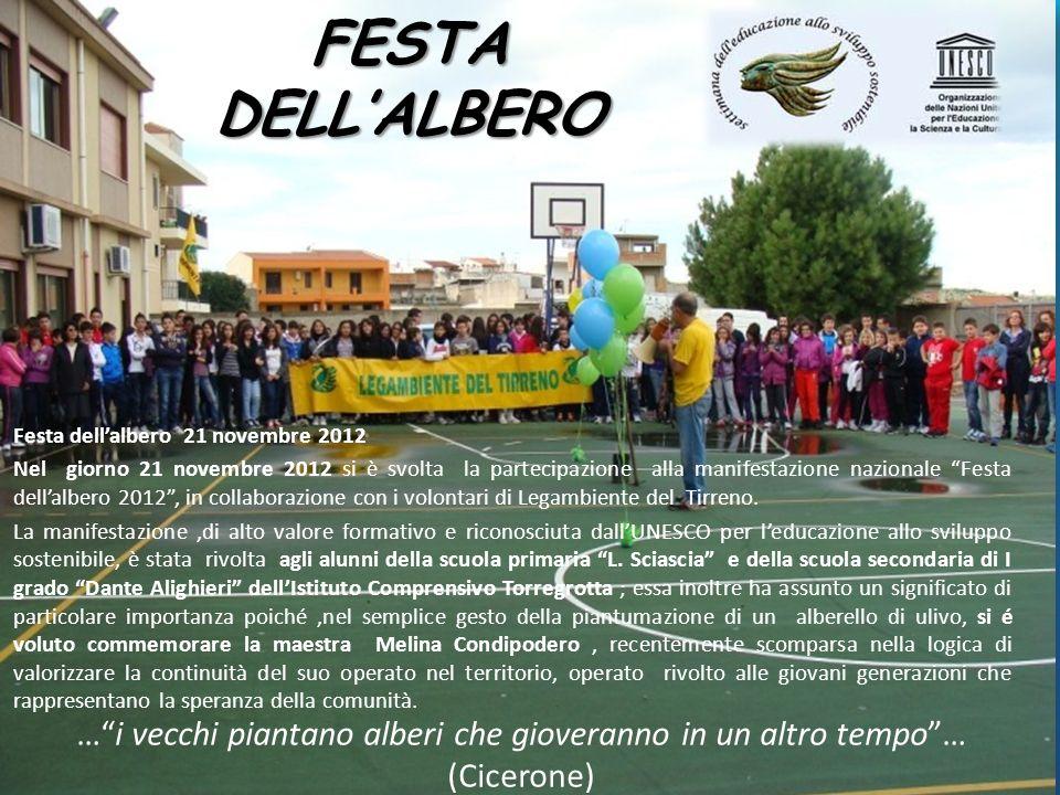 FESTA DELLALBERO Festa dellalbero 21 novembre 2012 Nel giorno 21 novembre 2012 si è svolta la partecipazione alla manifestazione nazionale Festa della