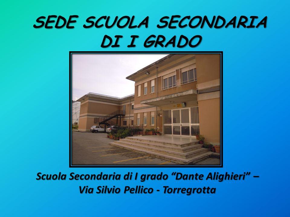 SEDE SCUOLA SECONDARIA DI I GRADO Scuola Secondaria di I grado Dante Alighieri – Via Silvio Pellico - Torregrotta