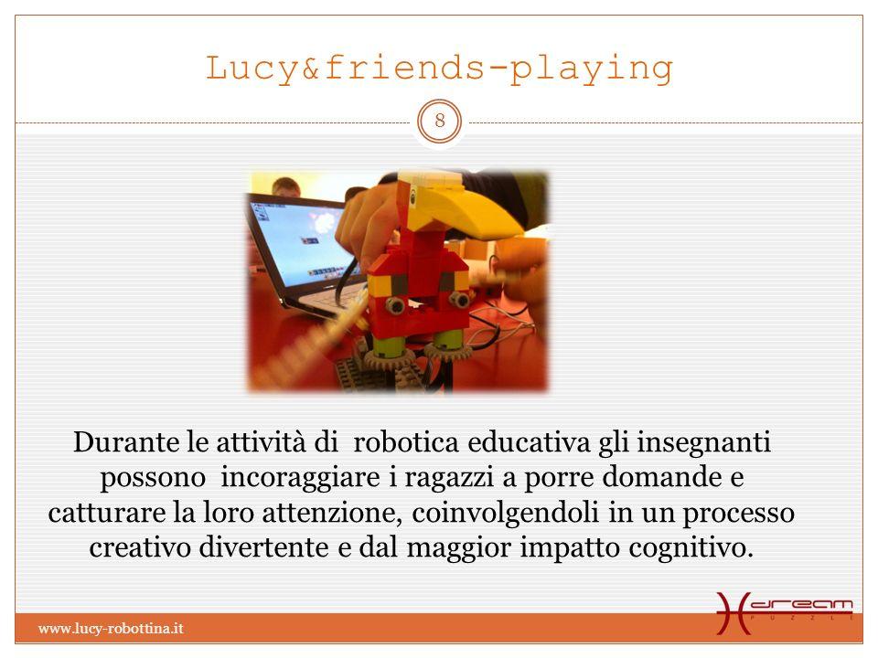 Lucy&friends-playing Durante le attività di robotica educativa gli insegnanti possono incoraggiare i ragazzi a porre domande e catturare la loro attenzione, coinvolgendoli in un processo creativo divertente e dal maggior impatto cognitivo.