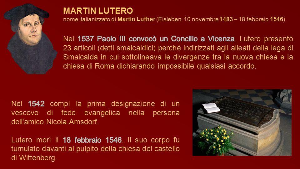MARTIN LUTERO nome italianizzato di Martin Luther (Eisleben, 10 novembre 1483 – 18 febbraio 1546).