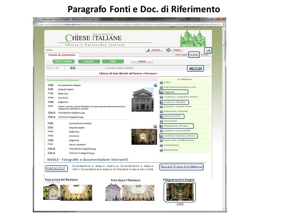 Paragrafo Fonti e Doc. di Riferimento WebCE - Fotografie e documentazione interventi E/6526/2010 Consolidamento e restauro copertura; Consolidamento e