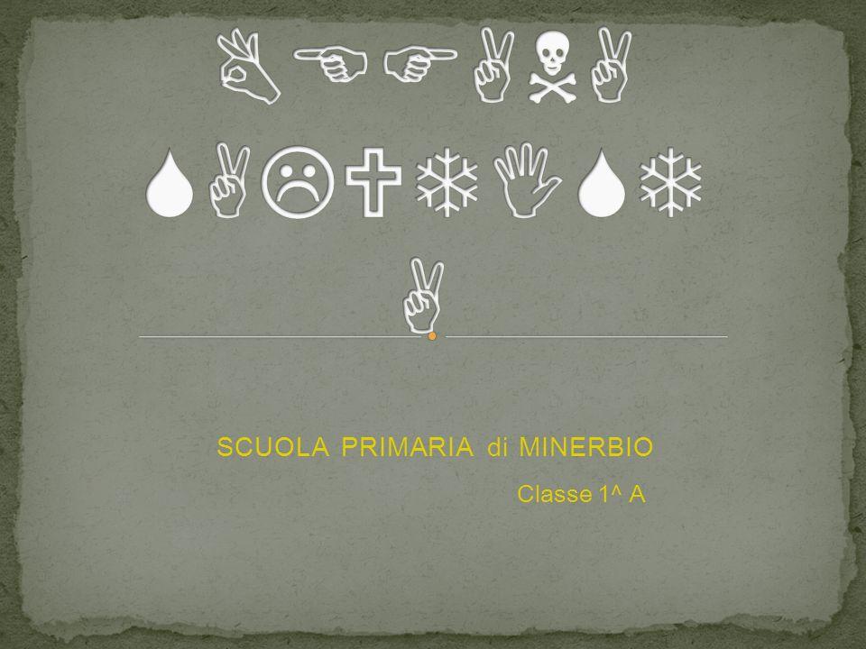 SCUOLA PRIMARIA di MINERBIO Classe 1^ A