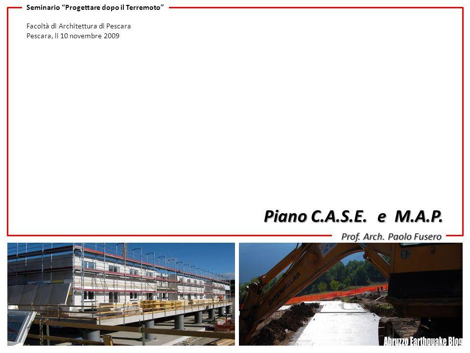 Seminario Progettare dopo il Terremoto Facoltà di Architettura di Pescara Pescara, li 10 novembre 2009 Piano C.A.S.E.