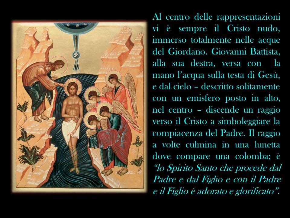 Al centro delle rappresentazioni vi è sempre il Cristo nudo, immerso totalmente nelle acque del Giordano. Giovanni Battista, alla sua destra, versa co
