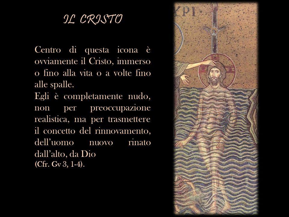 IL CRISTO Centro di questa icona è ovviamente il Cristo, immerso o fino alla vita o a volte fino alle spalle. Egli è completamente nudo, non per preoc