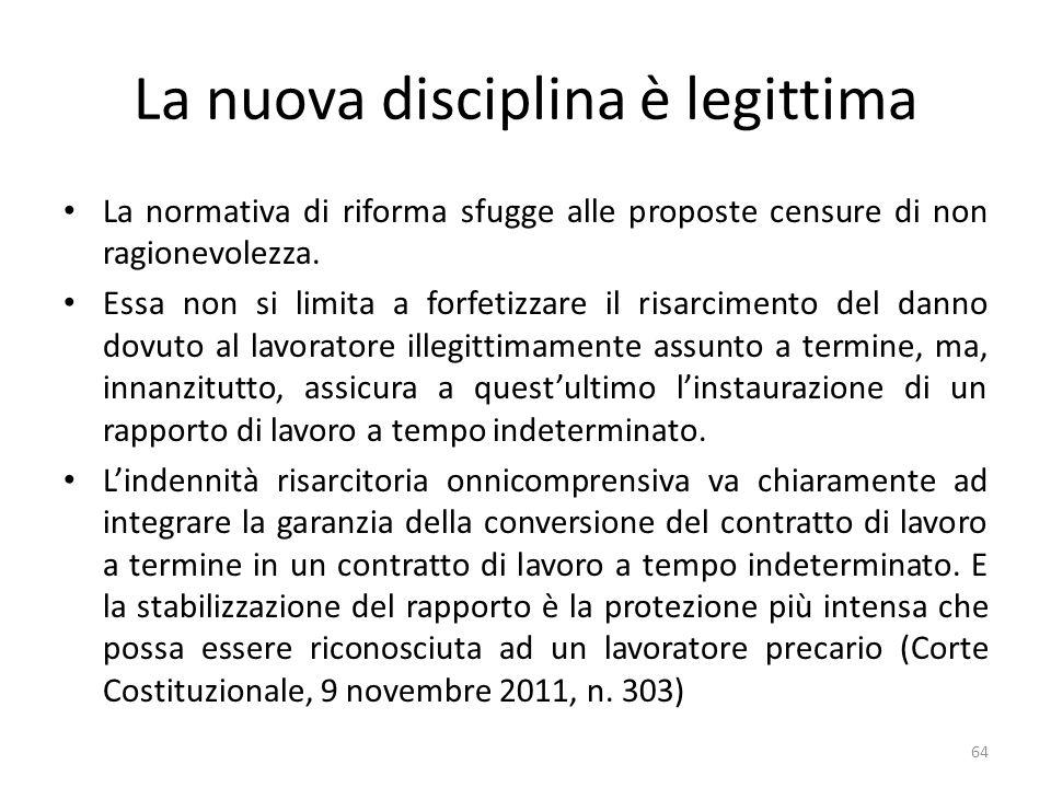 La nuova disciplina è legittima La normativa di riforma sfugge alle proposte censure di non ragionevolezza.