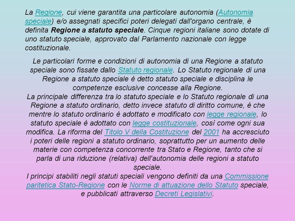 Le Regioni a statuto speciale sono: I poteri e le competenze conferiti alle cinque regioni sono comunque diversi.