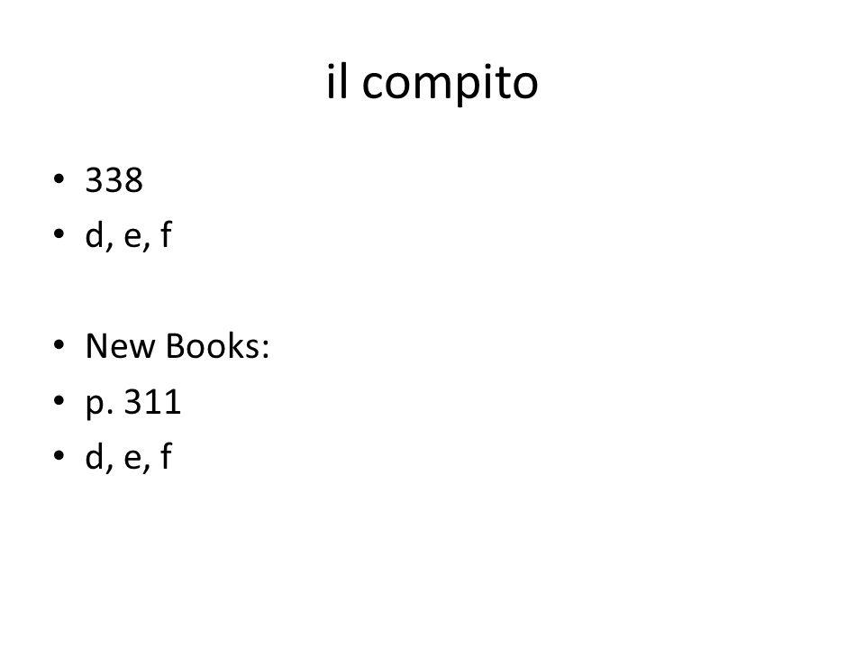 il compito 338 d, e, f New Books: p. 311 d, e, f