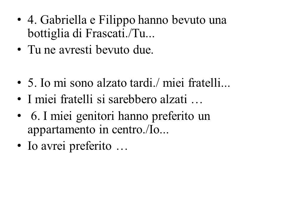 4. Gabriella e Filippo hanno bevuto una bottiglia di Frascati./Tu...