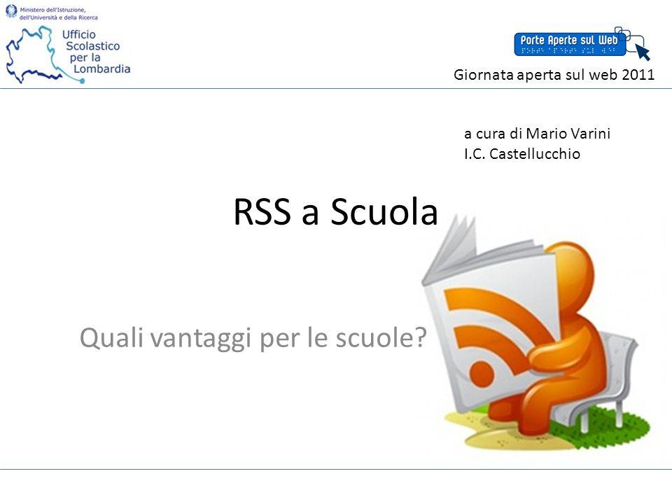 RSS a Scuola Quali vantaggi per le scuole. a cura di Mario Varini I.C.