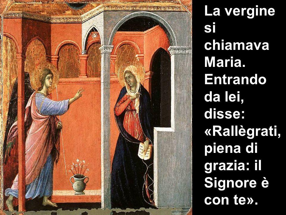 La vergine si chiamava Maria.