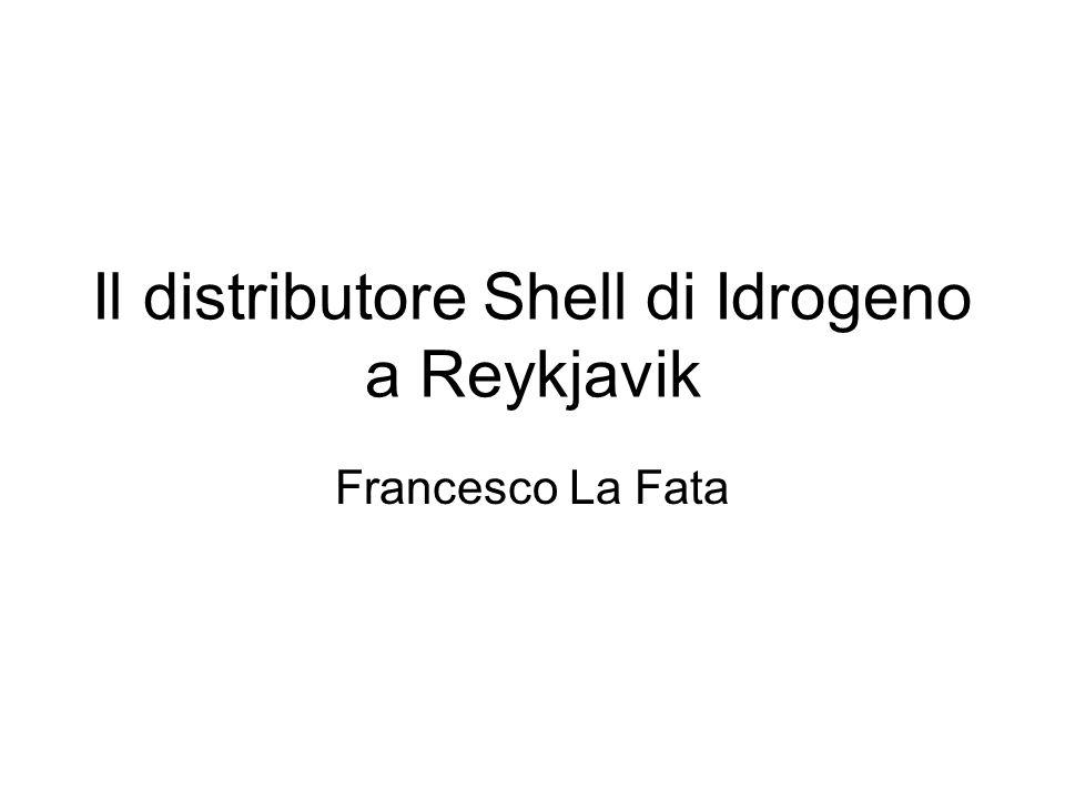 Il distributore Shell di Idrogeno a Reykjavik Francesco La Fata