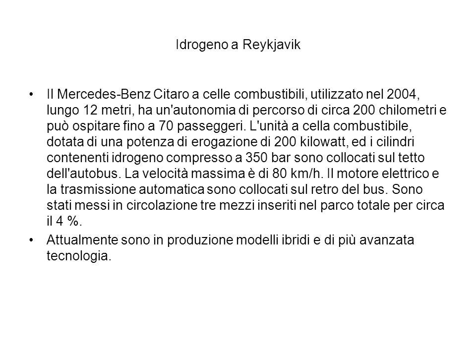 Idrogeno a Reykjavik Il Mercedes-Benz Citaro a celle combustibili, utilizzato nel 2004, lungo 12 metri, ha un'autonomia di percorso di circa 200 chilo