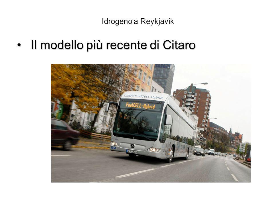 Idrogeno a Reykjavik Il modello più recente di Citaro Il modello più recente di Citaro
