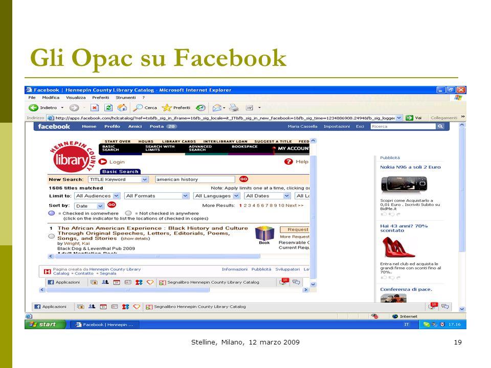 Stelline, Milano, 12 marzo 200919 Gli Opac su Facebook
