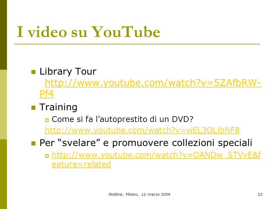 Stelline, Milano, 12 marzo 200923 I video su YouTube Library Tour http://www.youtube.com/watch?v=5ZAfbRW- Pf4 http://www.youtube.com/watch?v=5ZAfbRW-