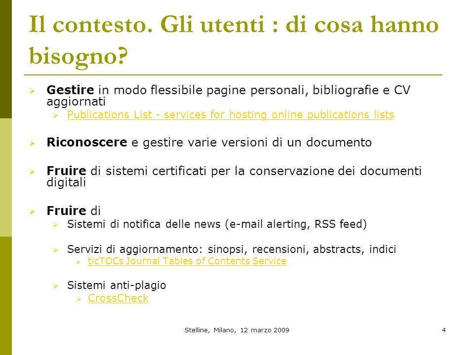 Stelline, Milano, 12 marzo 20094 Il contesto. Gli utenti : di cosa hanno bisogno? Gestire in modo flessibile pagine personali, bibliografie e CV aggio