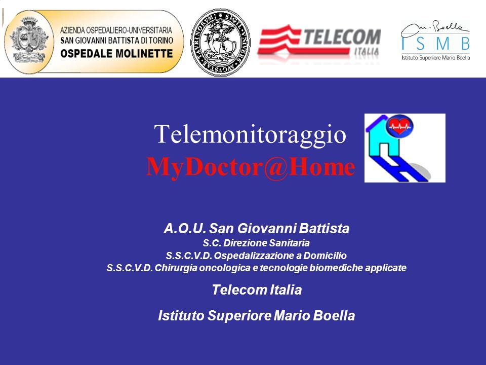 Telemonitoraggio MyDoctor@Home A.O.U. San Giovanni Battista S.C. Direzione Sanitaria S.S.C.V.D. Ospedalizzazione a Domicilio S.S.C.V.D. Chirurgia onco