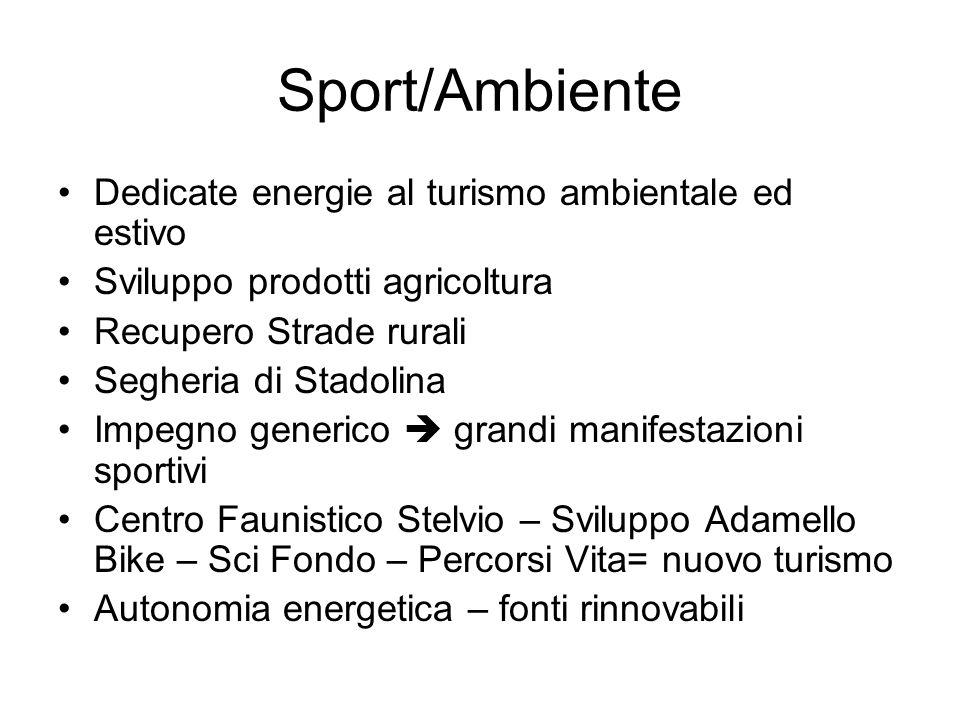 Sport/Ambiente Dedicate energie al turismo ambientale ed estivo Sviluppo prodotti agricoltura Recupero Strade rurali Segheria di Stadolina Impegno gen