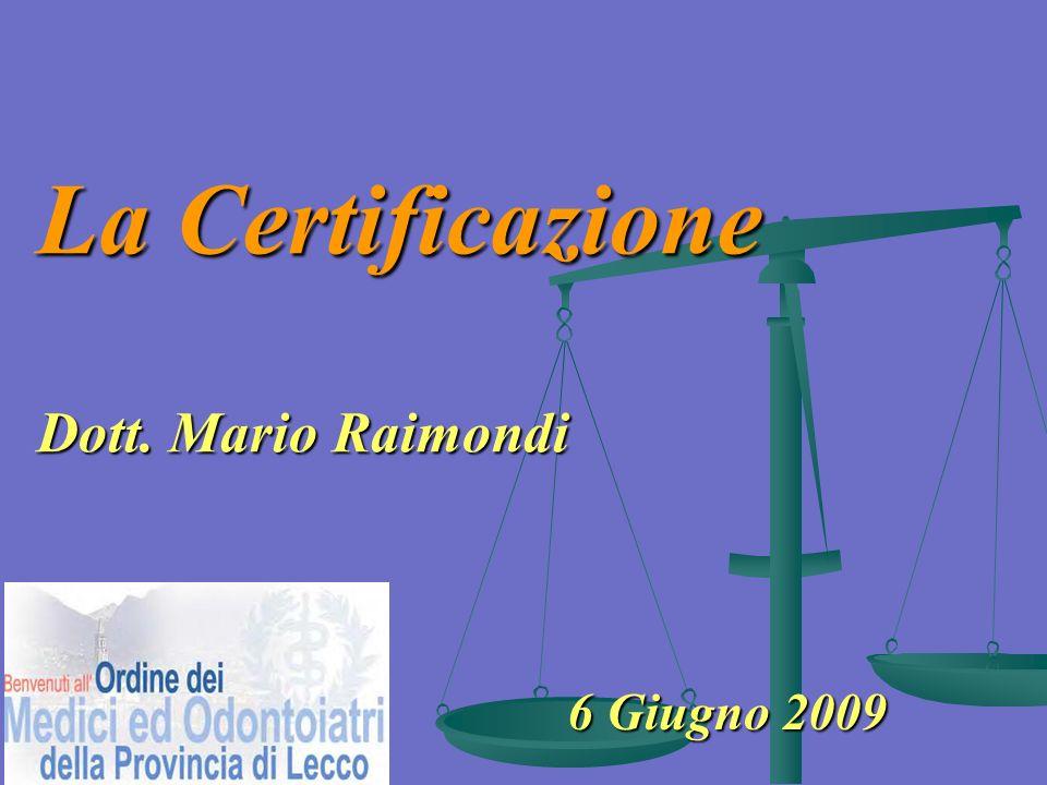 La Certificazione Dott. Mario Raimondi 6 Giugno 2009