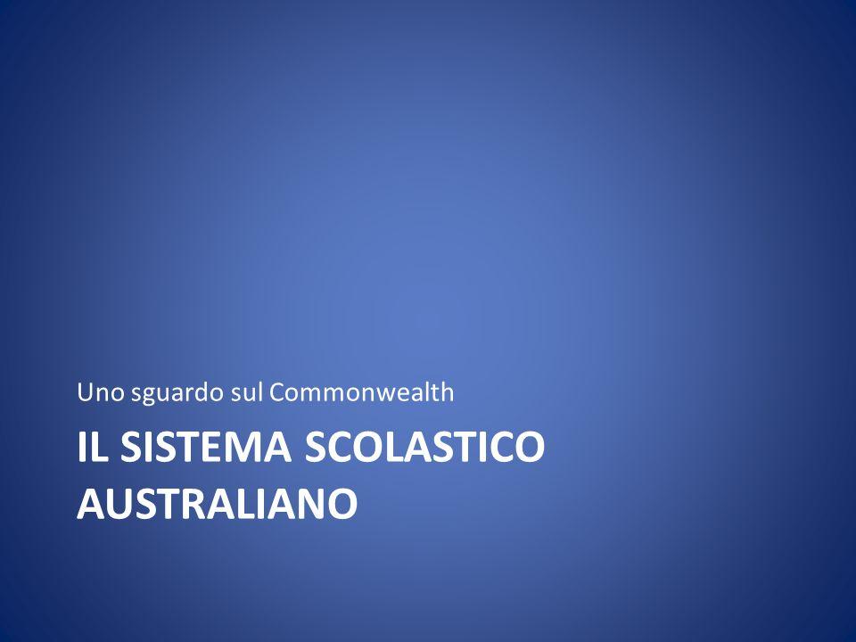 IL SISTEMA SCOLASTICO AUSTRALIANO Uno sguardo sul Commonwealth