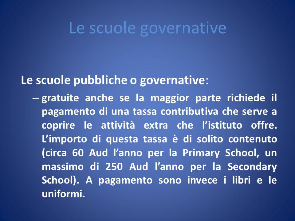 Le scuole governative Le scuole pubbliche o governative: – gratuite anche se la maggior parte richiede il pagamento di una tassa contributiva che serv