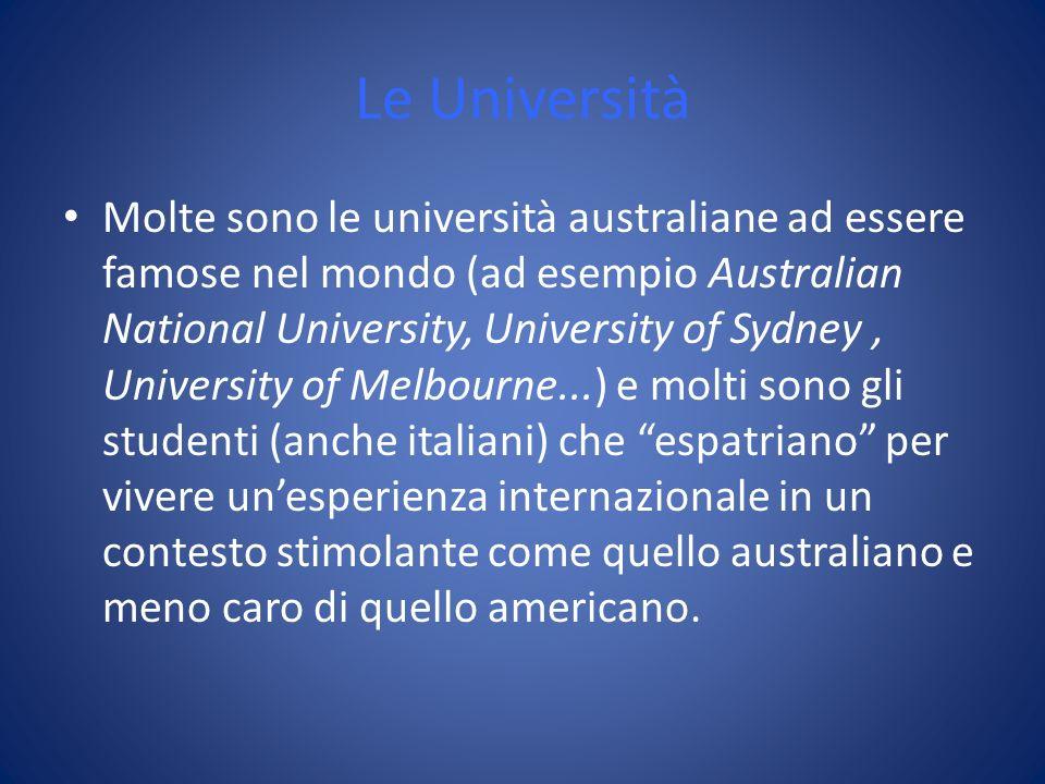 Le Università Molte sono le università australiane ad essere famose nel mondo (ad esempio Australian National University, University of Sydney, Univer