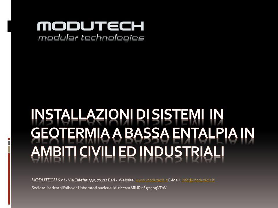 MODUTECH S.r.l.- Via Calefati 330, 70122 Bari - Website: www.modutech.it E-Mail: info@modutech.itwww.modutech.itinfo@modutech.it Società iscritta allalbo dei laboratori nazionali di ricerca MIUR n° 52909VDW