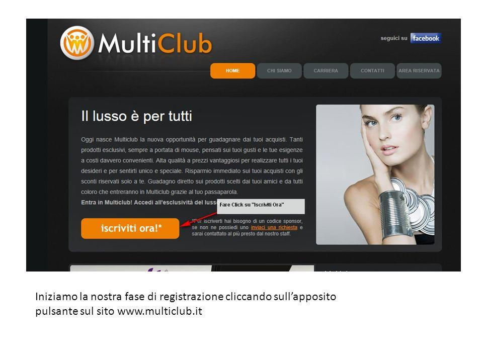 Iniziamo la nostra fase di registrazione cliccando sullapposito pulsante sul sito www.multiclub.it