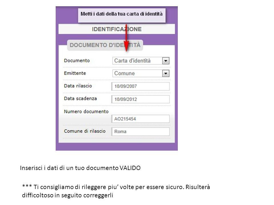 Inserisci i dati di un tuo documento VALIDO *** Ti consigliamo di rileggere piu volte per essere sicuro.