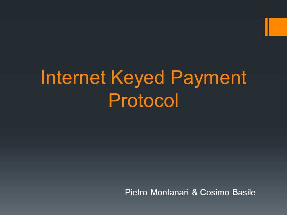 Internet Keyed Payment Sviluppato nel 95 da IBM E un prototipo di sistema di pagamento su internet basato su carta di credito Può implementare un sistema di assegni elettronici