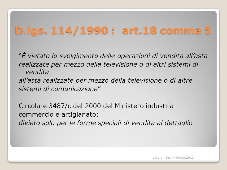 Circolare 3547/c del 2000 del Ministero Attività produttive lart.18 non si applica ai grossisti ed in genere a tutti gli operatori che non vendono ai consumatori finali aste on line -- 09.03.2012