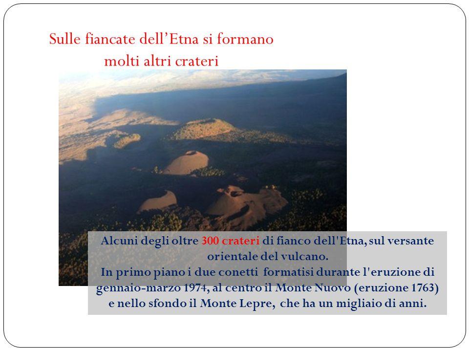 Alcuni degli oltre 300 crateri di fianco dell'Etna, sul versante orientale del vulcano. In primo piano i due conetti formatisi durante l'eruzione di g
