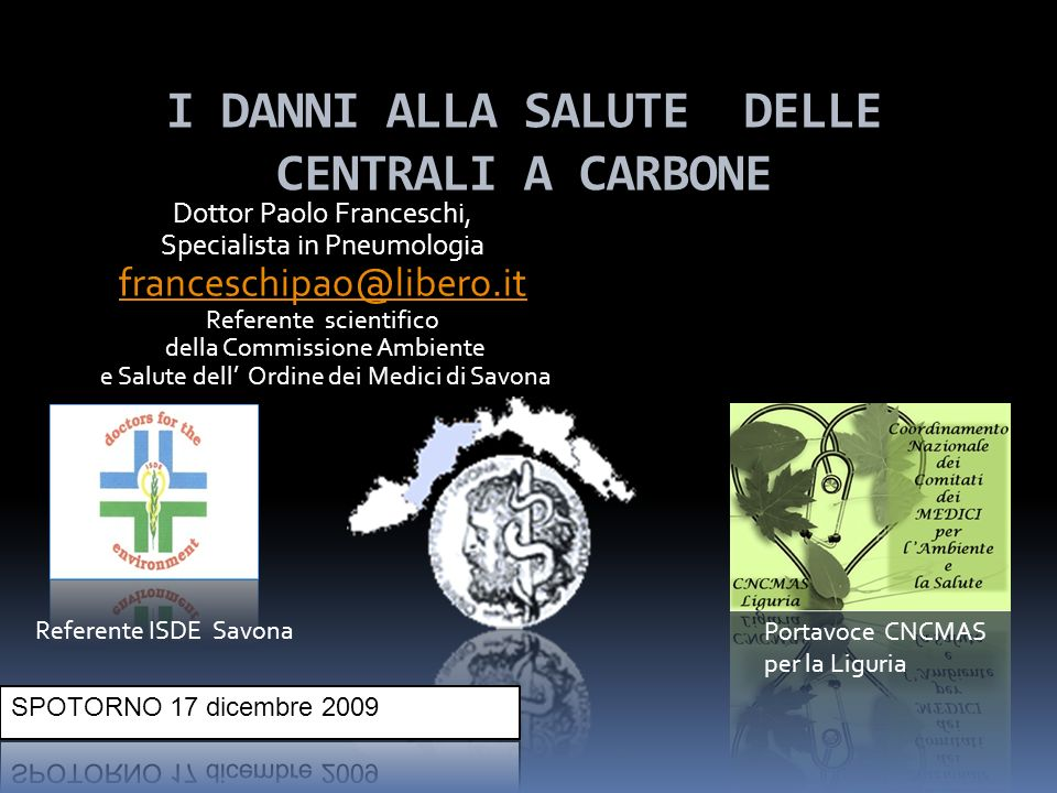 Dottor Paolo Franceschi, Specialista in Pneumologia franceschipao@libero.it Referente scientifico della Commissione Ambiente e Salute dell Ordine dei