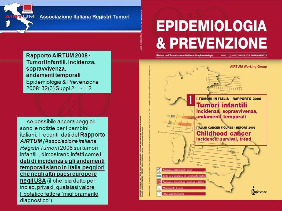 … se possibile ancora peggiori sono le notizie per i bambini italiani. I recenti dati del Rapporto AIRTUM (Associazione Italiana Registri Tumori) 2008
