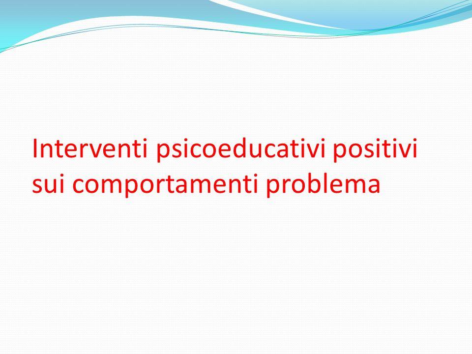Interventi psicoeducativi positivi sui comportamenti problema