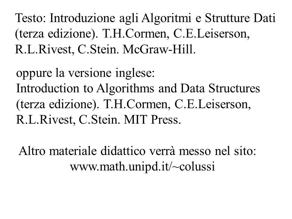 Testo: Introduzione agli Algoritmi e Strutture Dati (terza edizione).