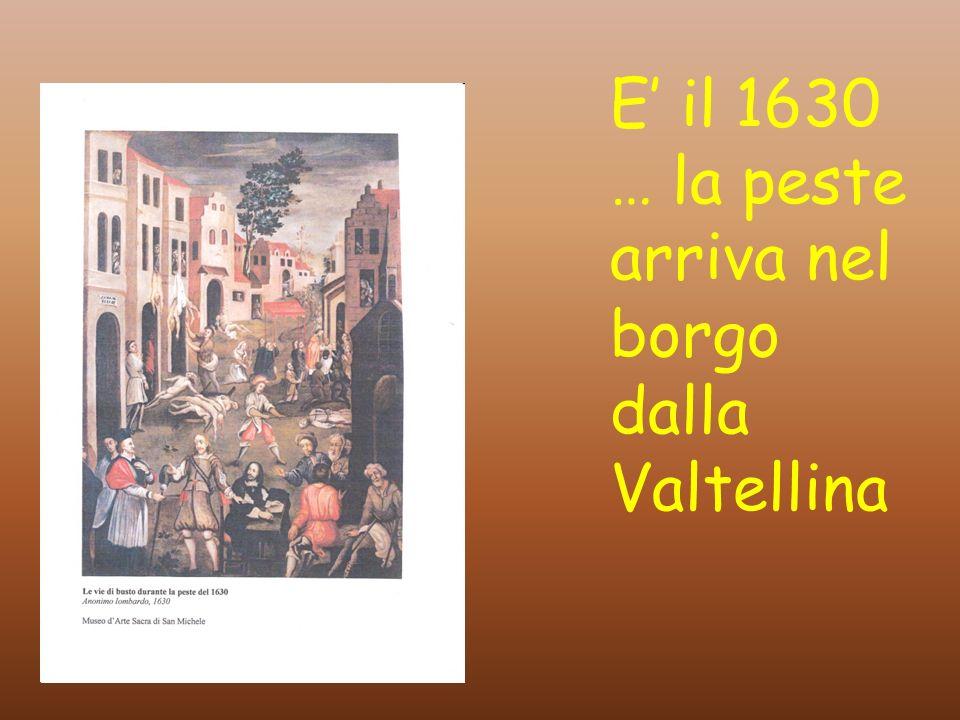 E il 1630 … la peste arriva nel borgo dalla Valtellina